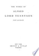The Works of Alfred Lord Tennyson  Poet Laureate