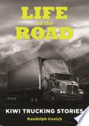 Life on the Road  Kiwi Trucking Stories Book PDF