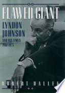 """""""Flawed Giant: Lyndon Johnson and His Times, 1961-1973"""" by Robert Dallek"""