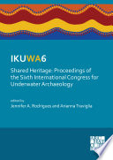 IKUWA6  Shared Heritage  Proceedings of the Sixth International Congress for Underwater Archaeology
