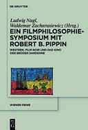 Ein Filmphilosophie Symposium Mit Robert B  Pippin