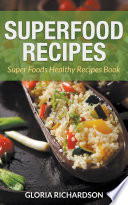 Superfood Recipes  Super Foods Healthy Recipes Book