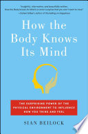How The Body Knows Its Mind Book PDF