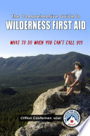 The Comprehensive Guide to Wilderness First Aid Book