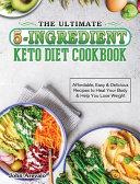 The Ultimate 5 Ingredient Keto Diet Cookbook