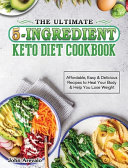 The Ultimate 5-Ingredient Keto Diet Cookbook