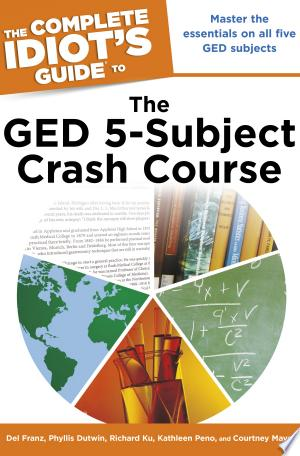 Read FreeThe The Complete Idiot's Guide to the Ged 5-Subject Crash Course Online Books - Read Book Online PDF Epub