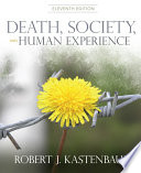 """""""Death, Society and Human Experience (1-download)"""" by Robert Kastenbaum"""