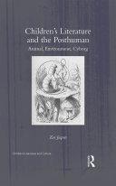Children's Literature and the Posthuman: Animal, Environment, Cyborg