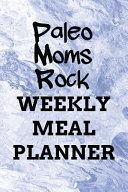 Paleo Moms Rock WEEKLY MEAL PLANNER