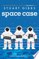 Space Case Stuart Gibbs Cover