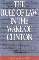 The Rule of Law in the Wake of Clinton