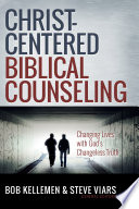 Christ Centered Biblical Counseling Book