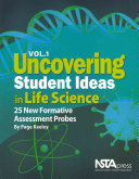 Uncovering Student Ideas in Life Science  Volume 1