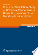 Computer Simulation Study of Collective Phenomena in Dense Suspensions of Red Blood Cells under Shear Book