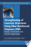 Strengthening of Concrete Structures Using Fiber Reinforced Polymers  FRP  Book