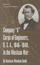 Company  A  Corps of Engineers  U S A   1846 1848  in the Mexican War