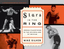 Stars in the Ring: Jewish Champions in the Golden Age of Boxing