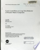 Cyclic Load Effects on Long Term Behavior of Polymer Matrix Composites
