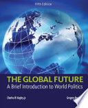 The Global Future A Brief Introduction To World Politics