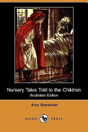 Nursery Tales Told to the Children  Illustrated Edition   Dodo Press
