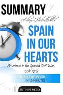 Summary of Adam Hochschild s Spain in Our Heart