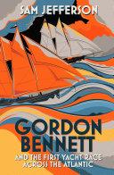 Gordon Bennett and the First Yacht Race Across the Atlantic Pdf/ePub eBook
