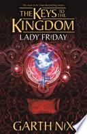 Lady Friday  The Keys to the Kingdom 5
