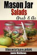 Mason Jar Salads Quick and Easy Salad in a Jar Recipes to Grab and Go