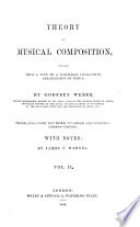 Theory of Musical Composition, treated with a view to a naturally consecutive arrangement of topics. Translated from the third ... German edition, with notes, by J. F. Warner