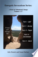 Energetic Invocations Series  A Book of Vibrational Change   Volumes 1 17