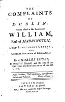 Pdf The Complaints of Dublin: Humbly Offered to ... William, Earl of Harrington ... By Charles Lucas ..