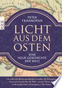 Licht aus dem Osten  : Eine neue Geschichte der Welt