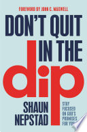 Don't Quit in the Dip