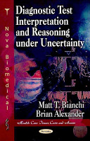 Diagnostic Test Interpretation And Reasoning Under Uncertainty