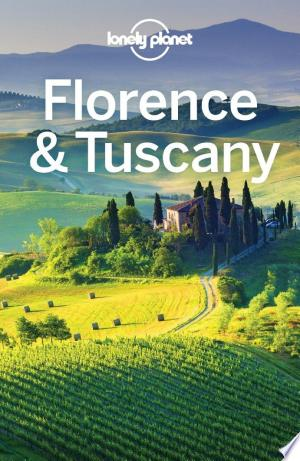 Download Lonely Planet Florence & Tuscany Free Books - Read Books