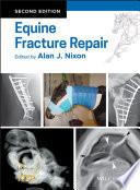 """""""Equine Fracture Repair"""" by Alan J. Nixon"""