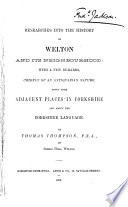 Researches into the history of Welton and its neighbourhood Book
