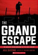 The Grand Escape  The Greatest Prison Breakout of the 20th Century  Scholastic Focus  Book