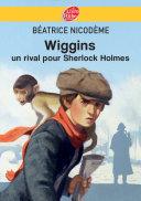 Wiggins - Un rival pour Sherlock Holmes