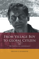 From Village Boy to Global Citizen (Volume 2): the Travels of a Journalist