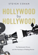link to Hollywood by Hollywood : the backstudio picture and the mystique of making movies in the TCC library catalog