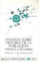 Ensayos sobre la historia de la población. México y el Caribe 1