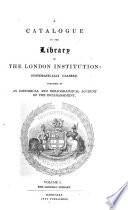 A Catalogue Of The Library Of The London Institution The General Library