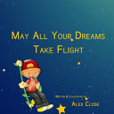 May All Your Dreams Take Flight