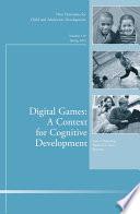 Digital Games  A Context for Cognitive Development