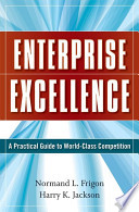 Enterprise Excellence  : A Practical Guide to World Class Competition
