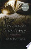 Love Warps the Mind a Little  A Novel
