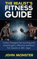 Realist s Fitness Guide Turbocharged Fat Burning and Muscle Gain  Effective Workout for Results in 365 Days