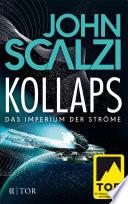 Kollaps - Das Imperium der Ströme 1  : Roman